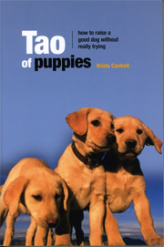 Toa of Puppies: How to Raise a good dog without really trying